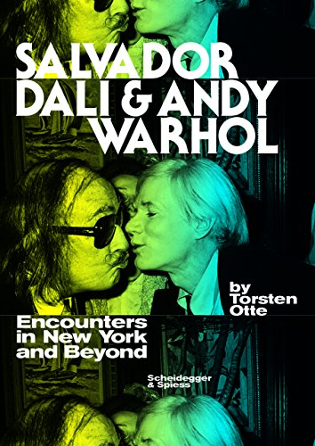 Salvador Dali and Andy Warhol: Encounters in New York and Beyond von Torsten Otte