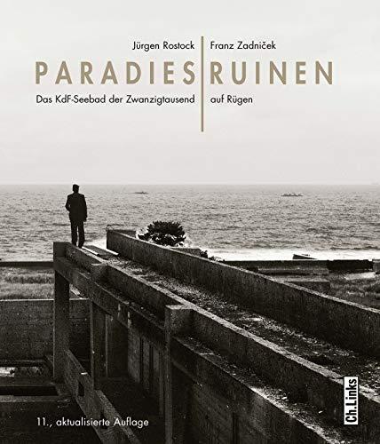 Paradiesruinen: Das KdF-Seebad der Zwanzigtausend auf Rügen By Jürgen Rostock
