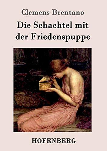 Die Schachtel mit der Friedenspuppe By Clemens Brentano