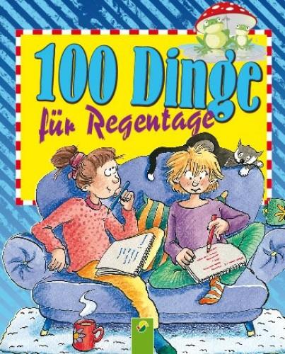 100 Dinge für Regentage By Oliver Bieber