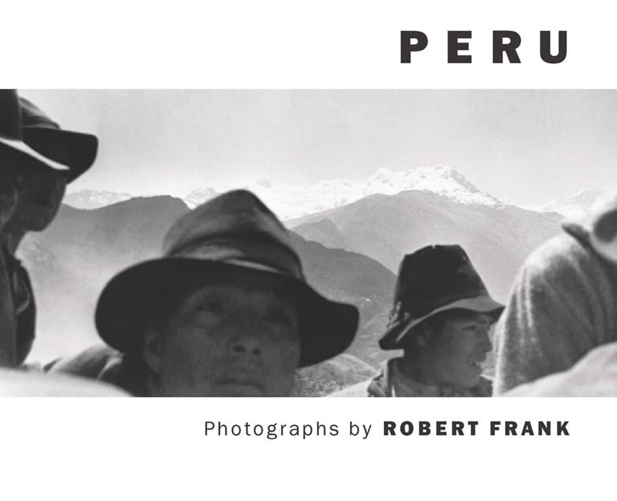 Robert Frank: Peru