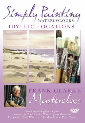 Simply Painting Watercolours, Idyllic Locations,  Frank Clarke Masterclass.
