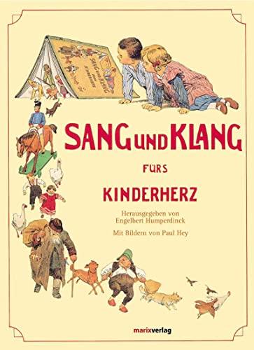 Sang und Klang für's Kinderherz: Eine Sammlung der schönsten Kinderlieder
