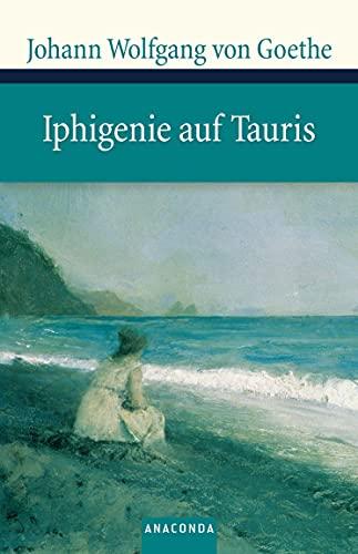 Iphigenie auf Tauris By Johann Wolfgang von Goethe