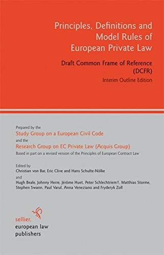 Principles, Definitions and Model Rules of European Private Law By Acquis Group Research Group on the Existing Ec Private Law