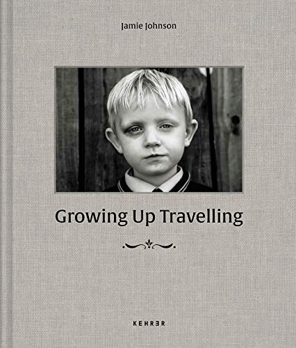 Growing Up Travelling By Jamie Johnson