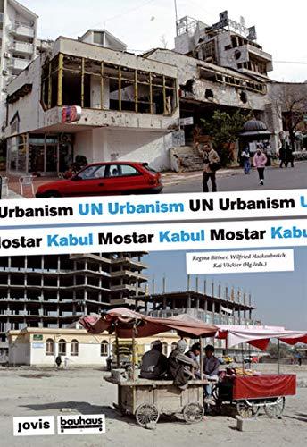 Un Urbanism: Post-conflict Cities Mostar Kabul By Regina Bittner