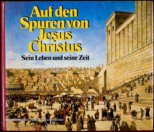 Auf den Spuren von Jesus Christus. Sein Leben und seine Zeit by Bricker, Charles By Bricker Charles und Lionel Casson