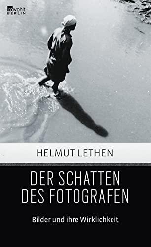 Der Schatten des Fotografen: Bilder und ihre Wirklichkeit By Helmut Lethen