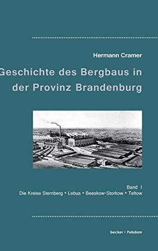 Beitrage zur Geschichte des Bergbaus in der Provinz Brandenburg By Hermann Cramer