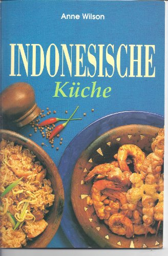 Indonesische K che by Wilson, Anne Book The Fast Free Shipping 9783895081262   eBay