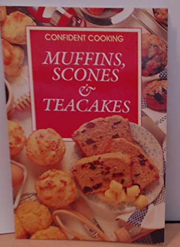 Muffins, Scones and Teacakes