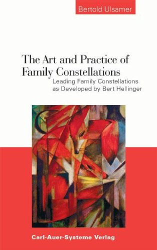 Art and Practice of Family Constellations By Bertold Ulsamer