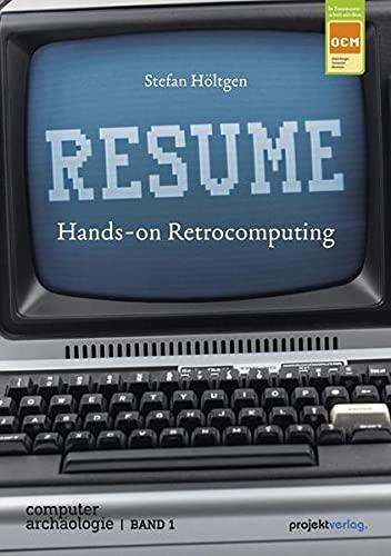 RESUME: Hands-on Retrocomputing By Stefan Hltgen