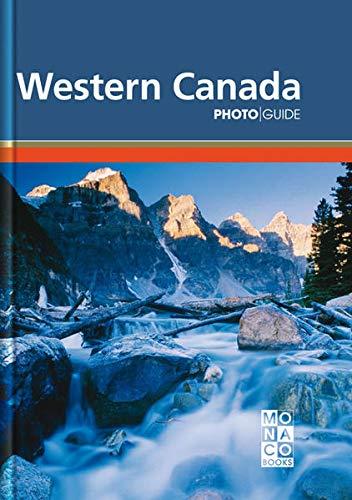 Photo Guides: Western Canada By Monaco Books