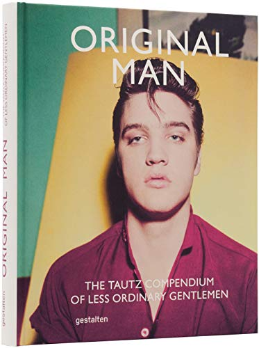 Original Man: The Tautz Compendium of Less Ordinary Gentlemen by Patrick Grant