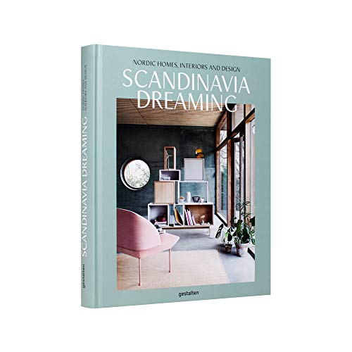 Scandinavia Dreaming: Nordic Homes, Interiors and Design: Scandinavian Design, Interiors and Living: 2 By Edited by Angel Trinidad