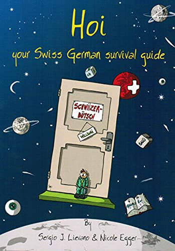 Hoi: Your Swiss German Survival Guide By Sergio J. Lievano