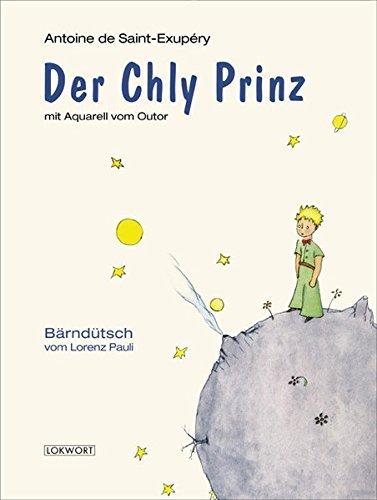 Der Chly Prinz: Bärndütsch vom Lorenz Pauli By Antoine de Saint-Exupéry