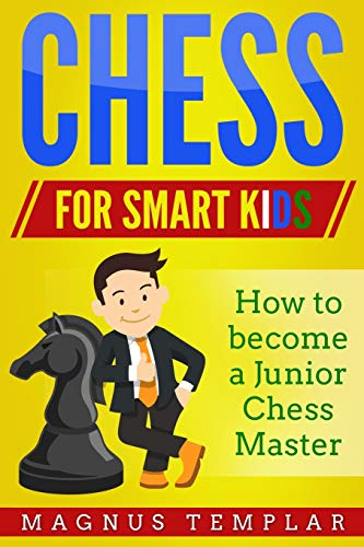 Chess for Smart Kids By Magnus Templar