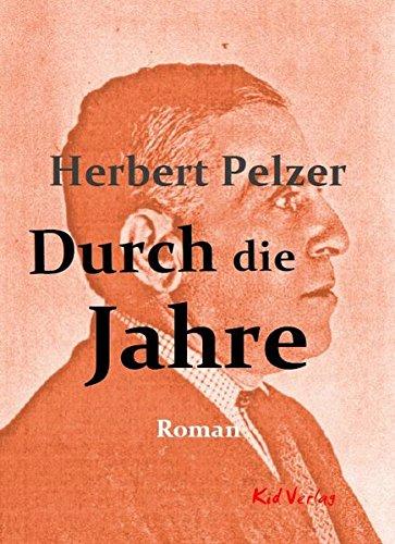 Durch die Jahre By Herbert Pelzer
