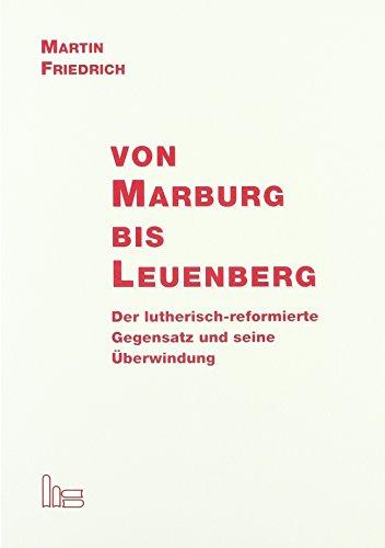 Friedrich, M: Marburg bis Leuenberg