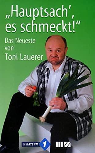 ' Hauptsach, es schmeckt': Das Neueste von Toni Lauerer By Toni Lauerer