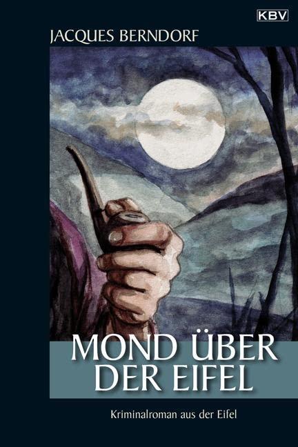 Mond über der Eifel By Jacques Berndorf