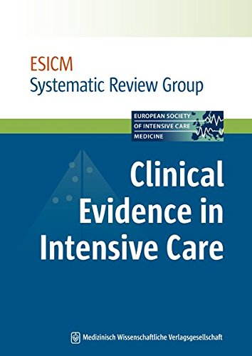 Clinical Evidence in Intensive Care By ESICM Systematic Review Group