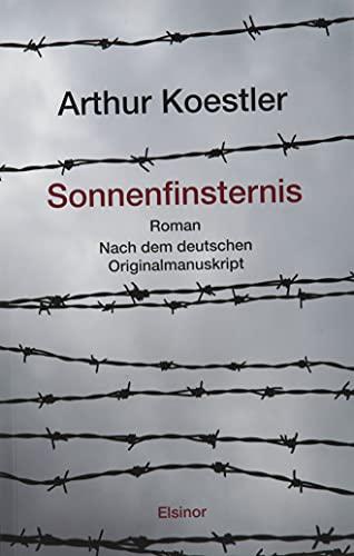 Sonnenfinsternis: Roman. Nach dem deutschen Originalmanuskript By Arthur Koestler