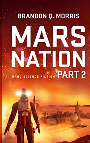 Mars Nation 2: Hard Science Fiction (Mars Trilogy) By Brandon Q. Morris