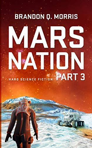 Mars Nation 3: Hard Science Fiction (Mars Trilogy) By Brandon Q. Morris