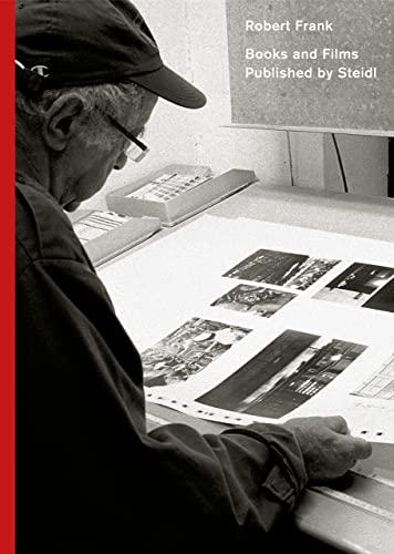 Robert Frank: Books and Films, 1947-2019 By Gerhard Steidl