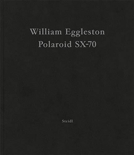 William Eggleston: Polaroid SX-70 By William Eggleston, III