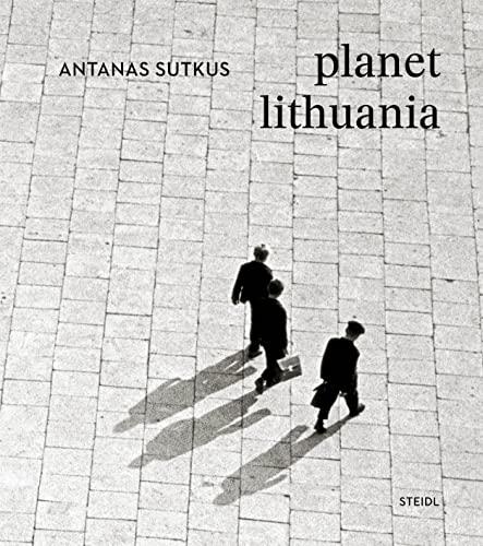 Antanas Sutkus: planet lithuania By Antanas Sutkus