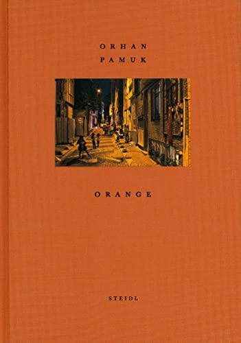 Orhan Pamuk: Orange By Orhan Pamuk