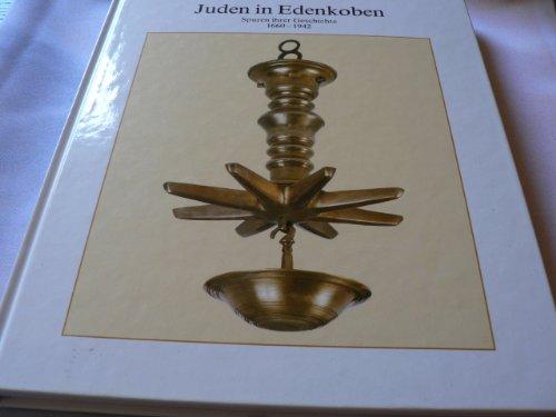 Juden in Edenkoben: Spuren ihrer Geschichte, 1660-1942 By Franz Schmidt
