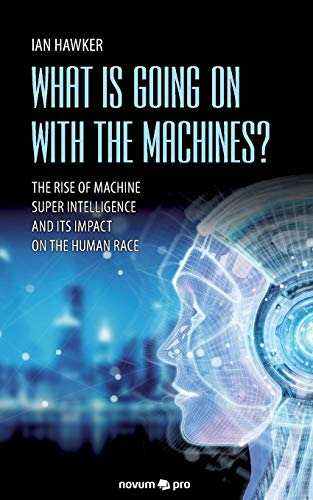 What is Going on With the Machines? By Ian Hawker