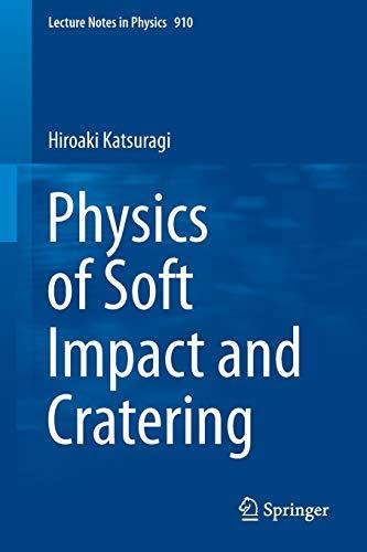 Physics of Soft Impact and Cratering By Hiroaki Katsuragi