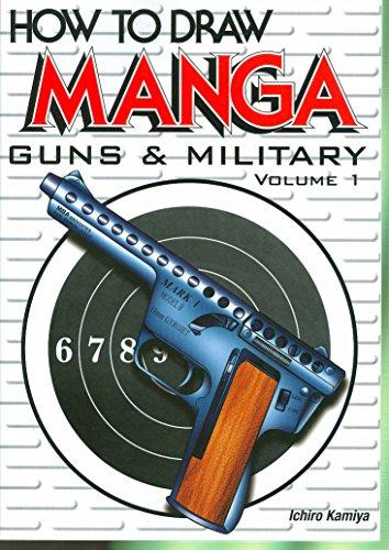How To Draw Manga Volume 16: Guns & Military Volume 1 By Ichiro Kamiya