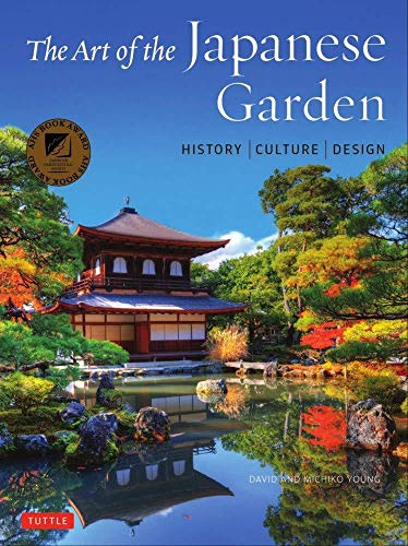 The Art of the Japanese Garden By David Young