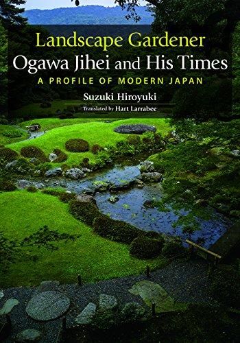 Landscape Gardener Ogawa Jihei and His Times By Suzuki Hiroyuki