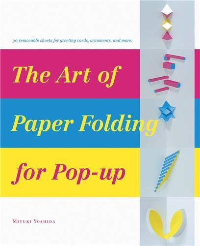 The Art of Paper-Folding for Pop-up By Miyuki Yoshida