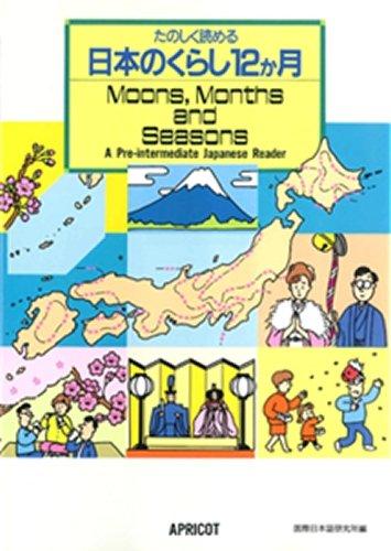 Moons, Months and Seasons: Pre-Intermediate Japanese Reader by Atsuko Usuda