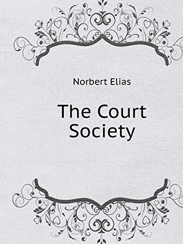 Court Society By Norbert Elias