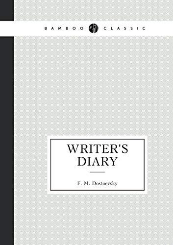 Writer's Diary By F M Dostoevsky