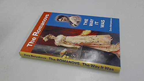 The Romanovs: the Way it Was By Zoia Belyakova