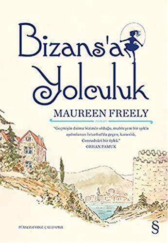 Bizans'a Yolculuk By Maureen Freely
