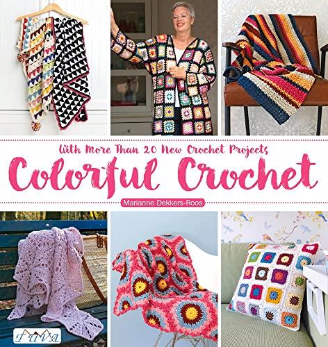 Colorful Crochet By Marianne Dekkers-Roos