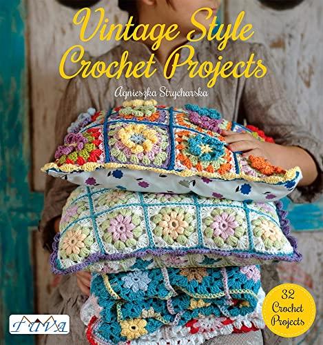 Vintage Style Crochet Projects by Agnieszka Strycharska